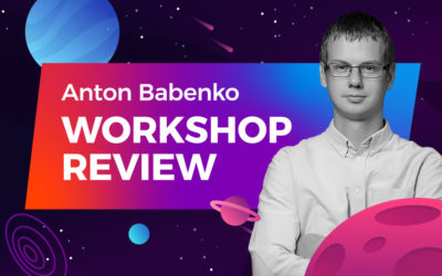 Workshop Reviews: Anton Babenko